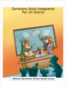Topigi. - Geronimo Aiuto Insegnante Per Un Giorno