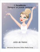 Jolie de Valois - · L'Académie ·Siempre se puede mejorar