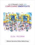 ELISA  PECORINI - LO STRANO CASO DEL COMPLEANNO DIMENTICATO
