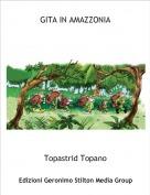 Topastrid Topano - GITA IN AMAZZONIA