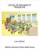 Lou Stilton - L'ÉCOLE DE BENJAMIN ET TRAQUELINE