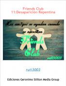 ruti3003 - Friends Club 11:Desaparición Repentina