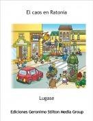 Lugase - El caos en Ratonia