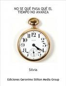 Silvia - NO SE QUÉ PASA QUÉ EL TIEMPO NO AVANZA