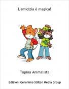 Topina Animalista - L'amicizia è magica!