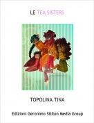 TOPOLINA TINA - LE TEA SISTERS