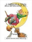 Topogaia03 - IL GIORNALINO DI TOPAZIA DELLA BEFANA:GOSSIP,TEST..