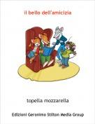 topella mozzarella - il bello dell'amicizia