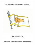 Ratón Infiniti. - El misterio del queso Stilton.