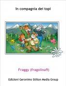 Fraggy (fragolina9) - In compagnia dei topi