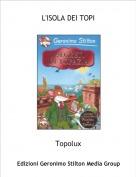 Topolux - L'ISOLA DEI TOPI