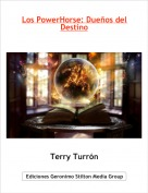 Terry Turrón - Los PowerHorse: Dueños del Destino