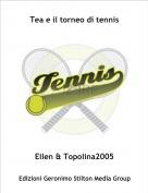 Ellen & Topolina2005 - Tea e il torneo di tennis