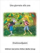 ElsaSnowQueen - Una giornata allo zoo