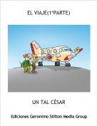 UN TAL CÉSAR - EL VIAJE(1ªPARTE)
