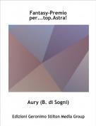 Aury (B. di Sogni) - Fantasy-Premio per...top.Astra!