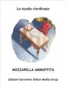 MOZZARELLA AMMUFFITA - Lo studio riordinato