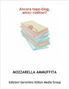 MOZZARELLA AMMUFFITA - Ancora topo-blog, amici roditori!