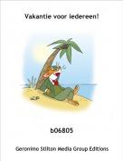 b06805 - Vakantie voor iedereen!