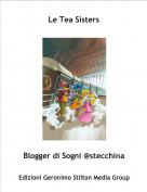 Blogger di Sogni @stecchina - Le Tea Sisters