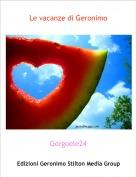 Gorgoele24 - Le vacanze di Geronimo