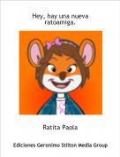 Ratita Paola - Hey, hay una nueva ratoamiga.