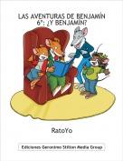 RatoYo - LAS AVENTURAS DE BENJAMÍN6º: ¿Y BENJAMÍN?