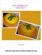 Giulpil - UNA GIORNATA...GOLOSA!!!