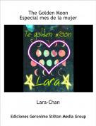 Lara-Chan - The Golden MoonEspecial mes de la mujer