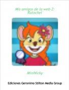 MiniNicky - Mis amigos de la web 2:Ratochel
