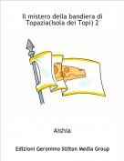 Aishia - Il mistero della bandiera di Topazia(Isola dei Topi) 2