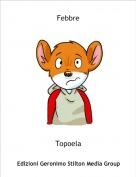 Topoela - Febbre