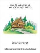 QUESITA STILTON - UNA TRAMPA EN LAS VACACIONES (3ª PARTE)