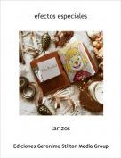 larizos - efectos especiales