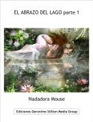 Nadadora Mouse - EL ABRAZO DEL LAGO parte 1