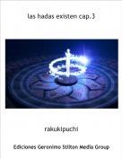 rakukipuchi - las hadas existen cap.3