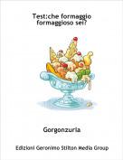 Gorgonzurla - Test:che formaggio formaggioso sei?