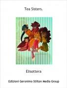 Elisottera - Tea Sisters.