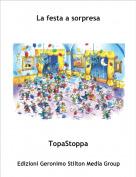 TopaStoppa - La festa a sorpresa
