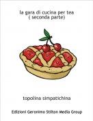 topolina simpatichina - la gara di cucina per tea( seconda parte)