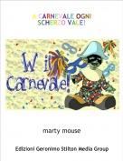 marty mouse - A CARNEVALE OGNI SCHERZO VALE!
