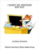 Luchino Granino - I SEGRETI DEL PROFESSOR BON VOLP