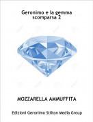 MOZZARELLA AMMUFFITA - Geronimo e la gemma scomparsa 2