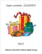 Kry!!! - Super-curiosità...CLLICATE!!!