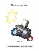 Juanito - Efectos especiales