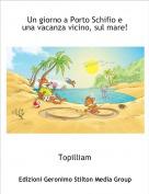 Topilliam - Un giorno a Porto Schifio e una vacanza vicino, sul mare!