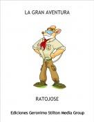 RATOJOSE - LA GRAN AVENTURA