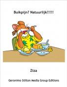 Ziza - Buikpijn? Natuurlijk!!!!!