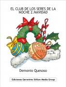 Demonio Quesoso - EL CLUB DE LOS SERES DE LA NOCHE 2.NAVIDAD