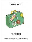 TOPINAKIWI - SORPRESA!!!!